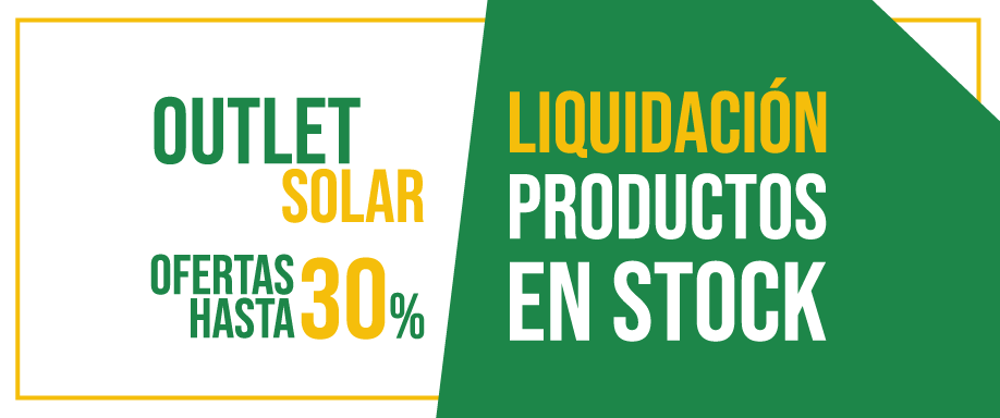 ¡Outlet Solar! Últimas existencias a un precio imbatible.